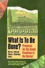 What Is to Be Done?: Proposals for the Soviet Transition to the Market-ExLibrary