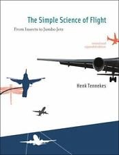 The Simple Science of Flight: From Insects to Jumbo Jets (MIT Press) by Tenneke