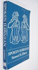 Spoken Hawaiian Book by Samuel H Elbert 1972