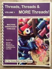 Threads, Threads & MORE Threads; A Fully Illustrated Machine Embroidery Vol 1