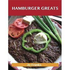 Hamburger Greats: Delicious Hamburger Recipes, the Top 100 Hamburger Recipes (Pa