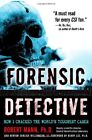 Forensic Detective: How I Cracked the Worlds Toug