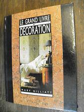 Le Grand livre de la décoration / Mary Gilliatt
