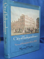 City of Independence - Views of Philadelphia Before 1800 by M P Snyder HB DJ