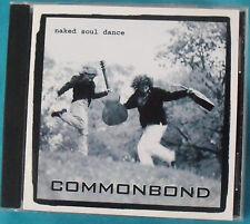 """""""NAKED SOUL DANCE"""" by CommonbonD 1999 CD, folk music, bluesy jazz, acoustic rock"""