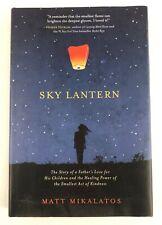 Sky Lantern Matt Mikalatos Memoirs Families Fathers Daughters Acts of Kindness