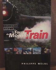 LE TOUR DU MONDE EN TRAIN/ PHILIPPE MÉLUL
