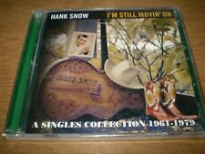 HANK SNOW  I'm Still Moving On 2 x CD's  A Singles Collection 1961-1979 NEW 2011