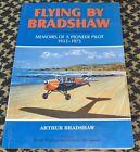Flying by Bradshaw Memoirs of a Pioneer Pilot 1933-75 RNZAF RAF FREE USA SHIP
