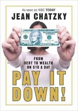 Pay It Down! From Debt to Wealth on $10 a Day by Jean Chatzky, Good Book