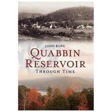 Quabbin Reservoir Through Time (America Through Time) by Burk, John