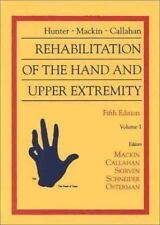 Hunter, Mackin & Callahan's Rehabilitation of the Hand and Upper Extremity 5e