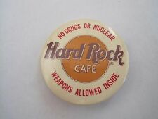 """Pinback Button Hard Rock Cafe """"No Drugs or Nuclear Weapons Allowed"""""""