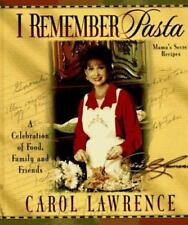 I Remember Pasta: A Celebration of Food, Family and Friends, Lawrence, Carol, Ve