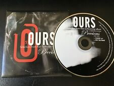 "OURS 2 SELECTIONS FROM THEIR FORTHCOMING ALBUM ""PRECIOUS""   DREAMWORKS PROMO"