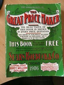 Rare The 1906 Edition of the Great Price Maker Sears Roebuck Catalogue No. 116