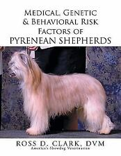 Medical, Genetic & Behavioral Risk Factors of Pyrenean Shepherds (Paperback or S