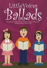 Little Voices Ballads Young Group Choir 2-Part Piano Vocal Music Book