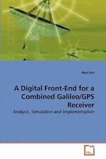 A Digital Front-End For A Combined Galileo/gps Receiver: Analysis, Simulation...