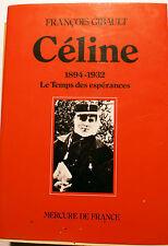 CELINE/GIBAULT/1894-1932/LE TEMPS DES ESPERANCES/ED MERCURE DE FR/1986/TOME I
