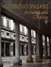 Giorgio Vasari: Architect and Courtier-ExLibrary