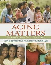 Aging Matters : An Introduction to Social Gerontology
