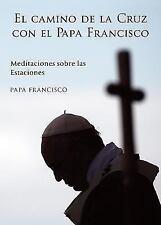 Camino de La Cruz Con El Papa Francisco, El (Paperback or Softback)
