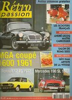 RETRO PASSION 174 MGA COUPE 1600 RENAULT 17 TS MERCEDES 190 SL SCOOTERS FRANCAIS