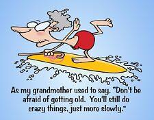 METAL FRIDGE MAGNET Don't Be Afraid Getting Old Still Crazy Family Friend Humor