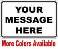 """New Custom Sign With Your Text Personalized 12"""" x 8"""" Aluminum Indoor / Outdoor"""