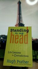 Standing on My Head: Life Lessons in Contradictions (Hugh Prather) 2004 Edition