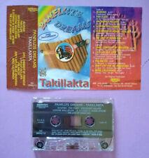 MC Musicassetta TAKILLAKTA Panflute Dreams fonotecnica 2000 no cd lp dvd vhs