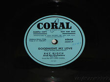 RAY BLOCH &  LILY ANN CAROL Goodnight My Love / Poor Whip-Will 78 Coral 60668