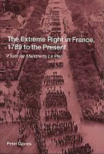 The Extreme Right in France, 1789 to the Present: From de Maistre to Le Pen by