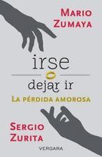Irse o dejar ir. La perdida amorosa (Vivir Mejor) (Spanish Edition), Mario Zumay