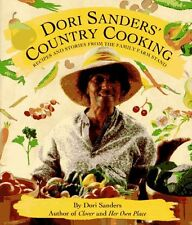 Dori Sanders Country Cooking: Recipes and Stories from the Family Farm Stand by