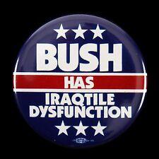 """2000's George Bush Has Iraqtile Dysfunction 2 1/8"""" Political Pinback Button"""