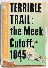 Terrible Trail: The Meek Cutoff, 1845 by Clark 1966 ~ Signed Copy   Oregon Trail