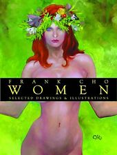 FRANK CHO WOMEN SELECTED DRAWINGS AND ILLUSTRATIONS ORIG JUN 2006 HC NEW RARE