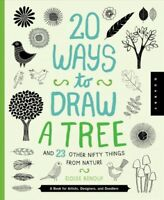 20 Ways to Draw a Tree and 23 Other Nifty Things from Nature : A Book for Art...
