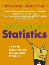 Even You Can Learn Statistics : A Guide for Everyone Who Has Ever Been Afraid o…