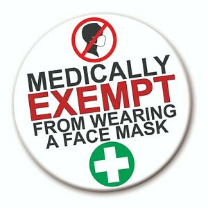 1 x Medically Exempt from Face Mask Badge - 59mm - Retail Shops Health & Safety