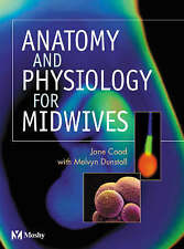 Anatomy and Physiology for Midwives, 1e by Coad EIHMS, Jane, Dunstall EIHMS, Me