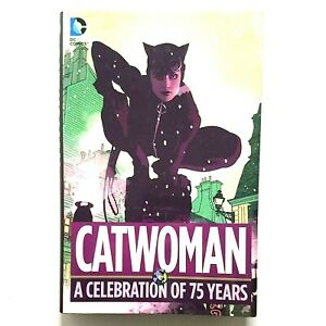 CATWOMAN: A Celebration of 75 Years (Hardcover, 2015) DC Comics  FREE SHIPPING