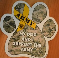 """CAR MAGNET """"MY DOG AND I SUPPORT THE ARMY"""" PAWPRINT DOG LOVER / MILITARY"""