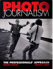 Photojournalism: The Professionals' Approach by Kenneth