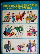 SUKEY, YOU SHALL BE MY WIFE By Barrows ~ 1940's Children's Story Book W/ DJ