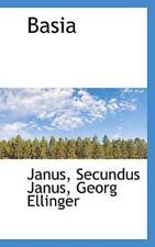 Basia: By Georg Ellinger Janus Secundus Janus