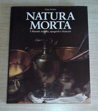 NATURA MORTA - I MAESTRI ITALIANI SPAGNOLI E FRANCESI - CLAUS GRIMM - 1995