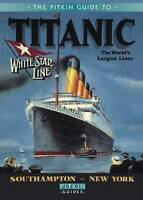 White Star Line Titanic Pitkin Guide by Roger Cartwright